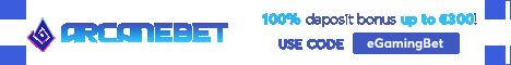 ArcaneBet 100% bonus up to 100€  Egamingbet_a175dedc-b82d-4764-b378-e8fbba5c1dfc
